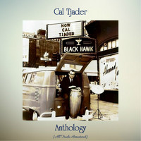 Cal Tjader - Anthology (All Tracks Remastered)
