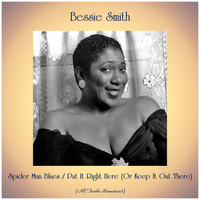 Bessie Smith - Spider Man Blues / Put It Right Here (Or Keep It Out There) (All Tracks Remastered)