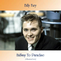 Billy Fury - Halfway To Paradise (Remastered 2020)