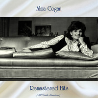 Alma Cogan - Remastered Hits (All Tracks Remastered)