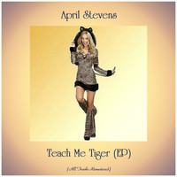 April Stevens - Teach Me Tiger (EP) (All Tracks Remastered)