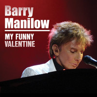 Barry Manilow - My Funny Valentine
