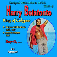 Harry Belafonte - Tribute to Harry Belafonte - King of Calypso - Integral 1954-1962 - Vol. 2, 3: Calypso with Belafonte, Jump up Calypso (Explicit)