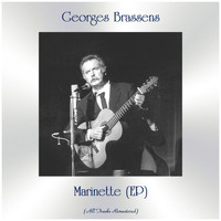Georges Brassens - Marinette (EP) (All Tracks Remastered)