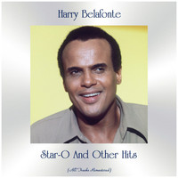 Harry Belafonte - Star-O And Other Hits (All Tracks Remastered)