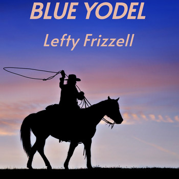 Lefty Frizzell - Blue Yodel