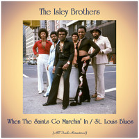 The Isley Brothers - When The Saints Go Marchin' In / St. Louis Blues (All Tracks Remastered)