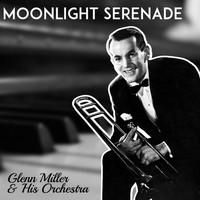 Glenn Miller & His Orchestra - Moonlight Serenade