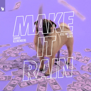 Sander Kleinenberg - Make It Rain (Kyle Watson Remix)