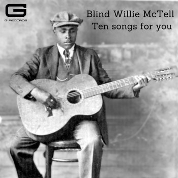 Blind Willie McTell - Ten songs for you