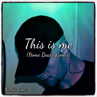 Nicklas Emil - This Is Me (Home Beats Remix)