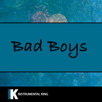 Instrumental King - Bad Boys (In the Style of Inner Circle) [Karaoke Version]