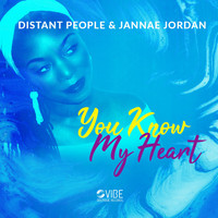 Distant People & Jannae Jordan - You Know My Heart