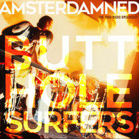 Butthole Surfers - Amsterdamned (Live 1986 [Explicit])