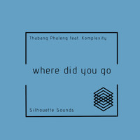 Thabang Phaleng - Where Did You Go (feat. Komplexity)