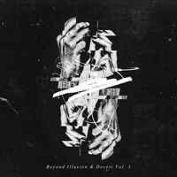 Various Artists. - Beyond Illusion & Deceit Vol.3
