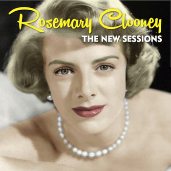 Rosemary Clooney - Rosemary Clooney The New Sessions