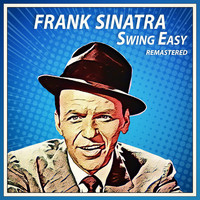 Frank Sinatra - Swing Easy! (Remastered)