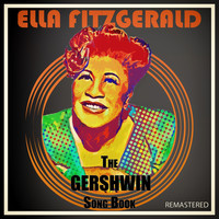 Ella Fitzgerald - The Gershwin Song Book (Remastered)
