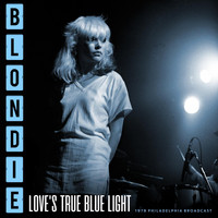 Blondie - Love's True Blue Light (Live 1978)
