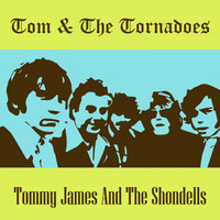 Tommy James And The Shondells - Tom & the Tornadoes