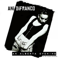 Ani DiFranco - An Alberta Evening (Live 1995)