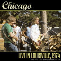 Chicago - Live in Louisville, 1974 (Live 1974)