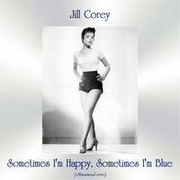 Jill Corey - Sometimes I'm Happy, Sometimes I'm Blue (Remastered 2020)
