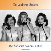 The Andrews Sisters - The Andrews Sisters In Hi-Fi (Remastered 2020)