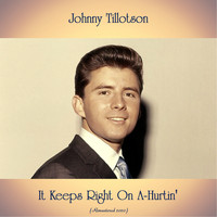Johnny Tillotson - It Keeps Right On A-Hurtin' (Remastered 2020)
