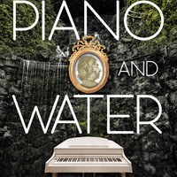 My Piano - Piano and Water