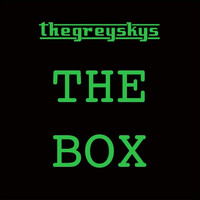 The Grey Skys / - The Box