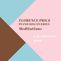 Lara Downes - Meditations: Florence Price Piano Discoveries