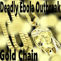 Deadly Ebola Outbreak - Gold Chain
