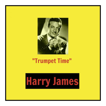 "Harry James - ""Trumpet Time"""