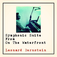 Leonard Bernstein - Symphonic Suite From On The Waterfront