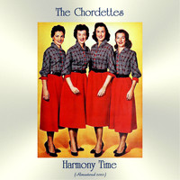 The Chordettes - Harmony Time (Remastered 2020)