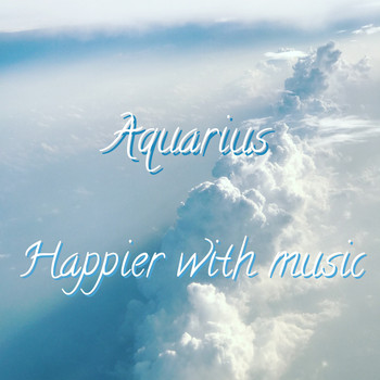 Aquarius - Happier with Music