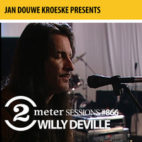 Willy DeVille - Jan Douwe Kroeske presents: 2 Meter Sessions #866 - Willy DeVille