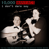 10,000 Maniacs - I Don't Dare Say (Live 1988)