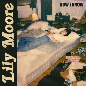 Lily Moore - Now I Know