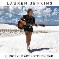 Lauren Jenkins - Hungry Heart / Stolen Car