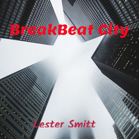 Lester Smitt - Breakbeat City