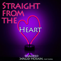 Wagid Hosain & Shaheed feat. Indra - Straight from the Heart