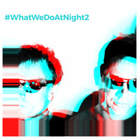 Blank & Jones - #WhatWeDoAtNight 2