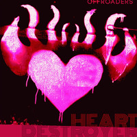 Offroaders - Heart Destroyer (Explicit)