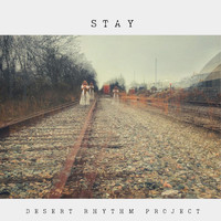 Desert Rhythm Project - Stay