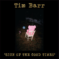 Tim Barr - Sign of the Good Times (Explicit)
