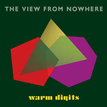 Warm Digits - The View From Nowhere (feat. Emma Pollock)