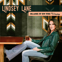 Lindsey Lane - Blame It on the Whiskey